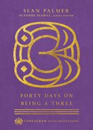 Forty Days on Being a Three (Enneagram Daily Reflections Series) Hardback