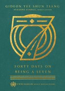 Forty Days on Being a Seven Hardback
