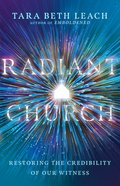 Radiant Church: Restoring the Credibility of Our Witness Paperback