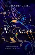 The Nazarene: Forty Devotions on the Lyrical Life of Jesus Paperback