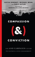 "Compassion Conviction: The ""And"" Campaign's Guide to Faithful Civic Engagement (&) Hardback"