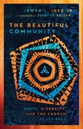 The Beautiful Community: Unity, Diversity, and the Church At Its Best Paperback