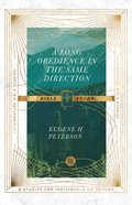 Long Obedience in the Same Direction, A: Bible Study (Ivp Signature Collection) Paperback
