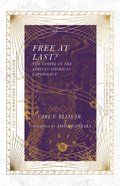 Free At Last?: The Gospel in the African American Experience Paperback
