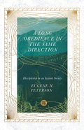 A Long Obedience in the Same Direction: Discipleship in An Instant Society Paperback