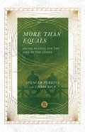More Than Equals: Racial Healing For the Sake of the Gospel Paperback