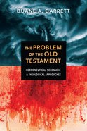 The Problem of the Old Testament: Hermeneutical, Schematic, and Theological Approaches Paperback