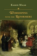 Worshiping With the Reformers Paperback