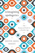 Reimagining Apologetics: The Beauty of Faith in a Secular Age Paperback