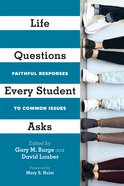 Life Questions Every Student Asks: Faithful Responses to Common Issues Paperback