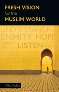 Fresh Vision For the Muslim World Paperback