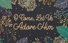 O Come, Let Us Adore Him , Black/Gold & Blue Leaves (25 Pack) (Christmas Pass-around Cards Series) Cards
