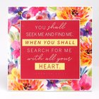 Wall Art: Floral, You Shall Seek Me and Find Me (Jeremiah 29:13) Plaque