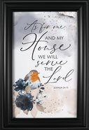 Heaven Sent Plaque: As For Me and My House, We Will Serve the Lord, Joshua 24:15 Plaque