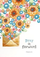 Poster Large: Pray It Forward (Phil 4:6) Poster