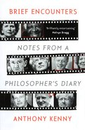 Brief Encounters: Notes From a Philosopher's Diary Paperback