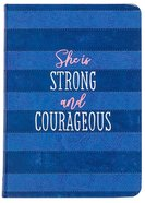 She is Strong and Courageous: A 90-Day Devotional Imitation Leather