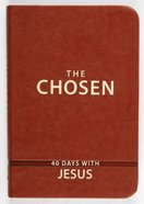 The Chosen: 40 Days With Jesus (Book One) Imitation Leather