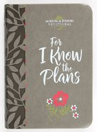 For I Know the Plans: Morning & Evening Devotional Imitation Leather