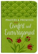 Prayers & Promises of Comfort and Encouragement Imitation Leather
