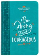 Be Strong and Courageous (Morning & Evening Devotional) Imitation Leather
