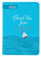 Thank You Jesus: Daily Prayers For Life's Ups and Downs (Gift Edition) Imitation Leather