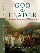 God the Leader: A Journey Through the Old Testament Paperback