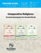 Comparative Religions: Practical Apologetics For the Real World (Teacher Guide) Paperback