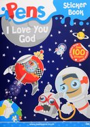 I Love You, God (Sticker Book) (Pens Daily Devotions For Small People Series) Booklet