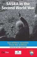 Sasra in the Second World War: Eye-Witness Accounts From the Archives Paperback