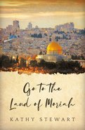Go to the Land of Moriah Paperback