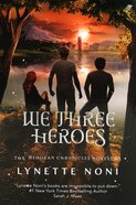 We Three Heroes (Medoran Chronicles Series) Paperback