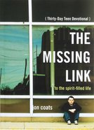 The Missing Link: To the Spirit-Filled Life Mass Market