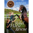 Rebel Horse Rescue (Horses & Friends Series) Paperback