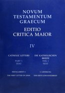 Catholic Letters Installment 3: The Second and Third Letter of John and the Letter of Jude, Part 1 (#4 in Novum Testamentum Graecum Editio Critica Mai Paperback
