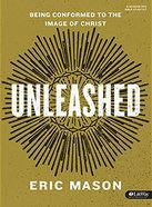 Unleashed (2 Dvds): Being Conformed to the Image of Christ (Dvd Only Set) DVD