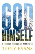 God, Himself: A Journey Through His Attributes Paperback