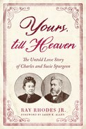Yours, Till Heaven eBook