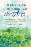 Discovering God Through the Arts eBook