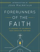 Forerunners of the Faith: 13 Lessons to Celebrate Our Christian Heritage Paperback