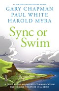 Sync Or Swim: A Fable About Workplace Communication and Coming Together in a Crisis Paperback