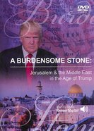 A Burdensome Stone: Jerusalem & the Middle East in the Age of Trump DVD