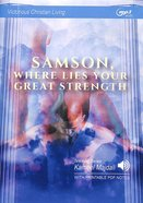 Samson : Where Lies Your Great Strength (With Printable Pdf Notes) (MP3 Audio, 7 Hrs) (Victorious Christian Living Series) CD