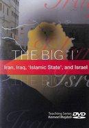 The Big 'I' - Iran, Iraq, 'Islamic State', and Israel DVD