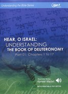 Hear, O Israel : Understanding the Book of Deuteronomy, Chapters 1 to 17 (With Printable Pdf Notes) (Part 1, MP3 Audio, 17 Hrs) (Understanding The Bib CD