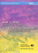 Hear, O Israel : Understanding the Book of Deuteronomy, Chapters 18 to 34 (With Printable Pdf Notes) (Part 2, MP3 Audio, 17 Hrs) (Understanding The Bi CD
