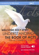 Welcome Holy Spirit : Understanding the Book of Acts (With Printable Pdf Notes) (Part 2, MP3 Audio, 28 Hrs) (Understanding The Bible Audio Series) CD