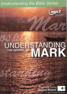 Understanding the Gospel of Mark With Printable Pdf Notes (MP3 Audio, 34 Hrs) (Understanding The Bible Audio Series) CD