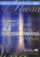 Coming of Christ, the : Understanding I & II Thessalonians (With Printable Pdf Notes) (MP3 Audio, 11 Hrs) (Understanding The Bible Audio Series) CD