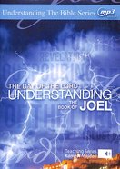 Day of the Lord, the : Understanding the Book of Joel (With Printable Pdf Notes) (MP3 Audio, 17 Hrs) (Understanding The Bible Audio Series) CD